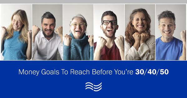 Money-Goals-To-Reach-Before-You're-30-40-50