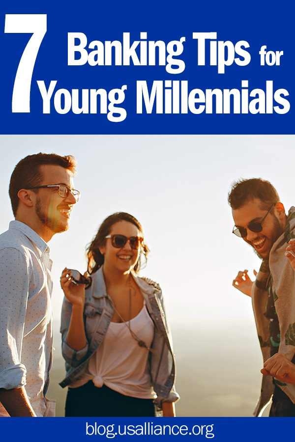 7 Banking Tips for Young Millennials | Read more at blog.usalliance.org