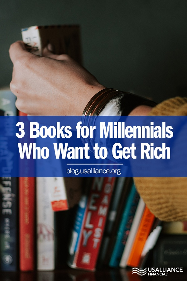 3 Books for Millennials who Want to Get Rich || Read more on the blog at blog.usalliance.org
