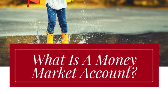 What Is A Money Market Account_