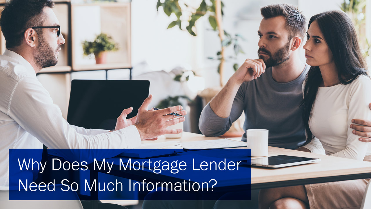 usalliance-why-does-my-lender-need-so-much-info-mortgages